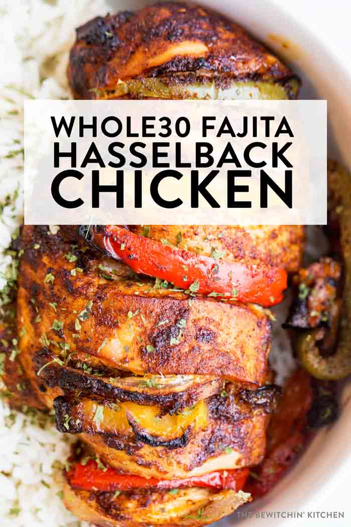 Whole30 Fajita Hasselback Chicken | The Bewitchin' Kitchen