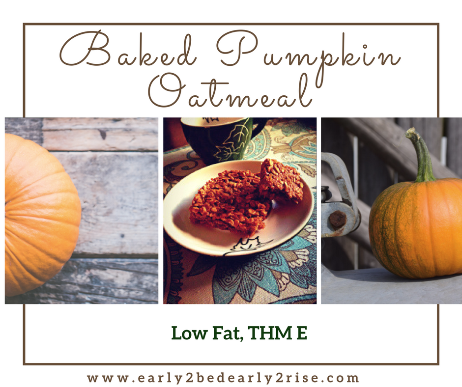 Easy, Delicious Pumpkin Baked Oatmeal (Low Fat, Thm E) Easy, Delicious Pumpkin Baked Oatmeal (Low Fat, Thm E) - Early To Bed, Early To Rise