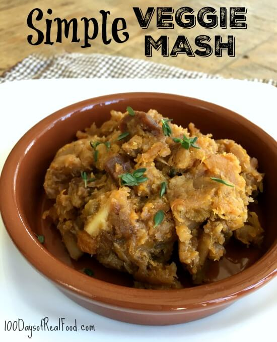 Simple Veggie Mash Recipe Simple Veggie Mash Recipe - 100 Days Of Real Food