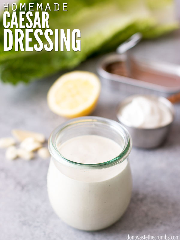 Caesar Salad Dressing Made With Real Food Ingredients